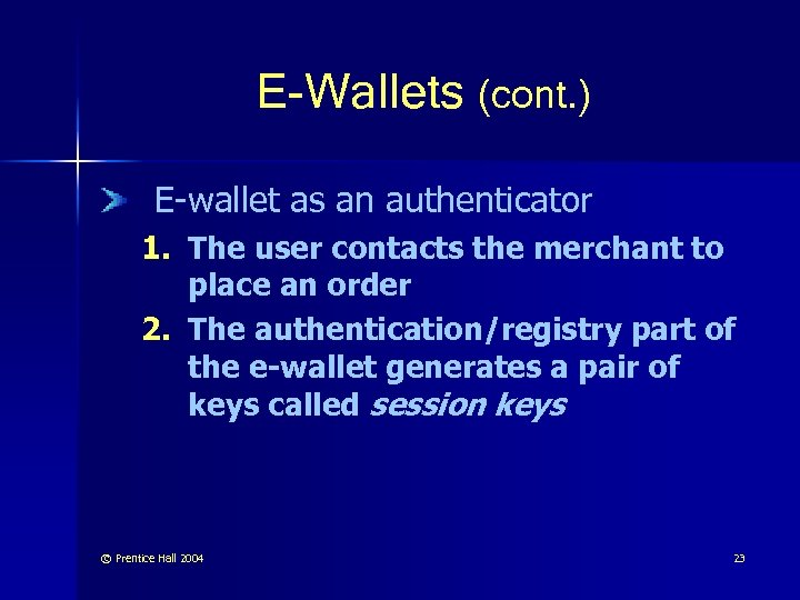 E-Wallets (cont. ) E-wallet as an authenticator 1. The user contacts the merchant to