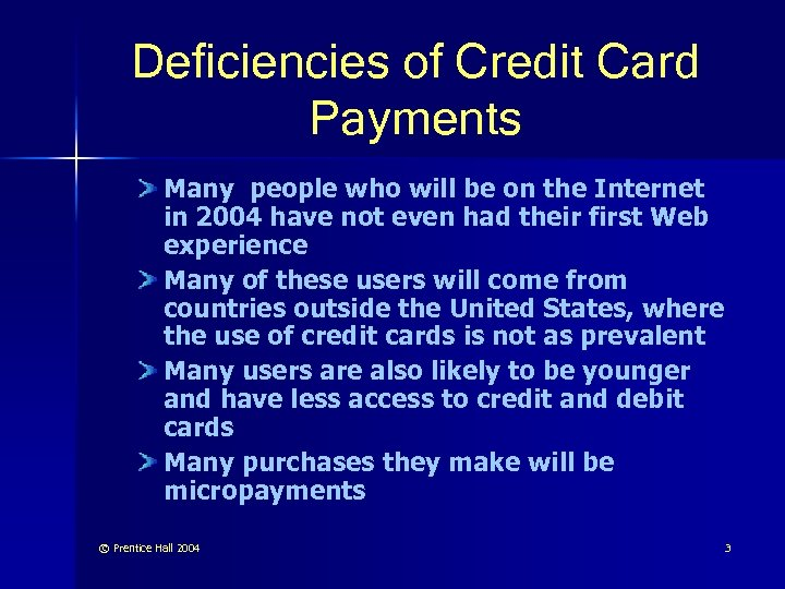 Deficiencies of Credit Card Payments Many people who will be on the Internet in