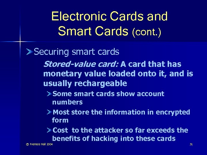 Electronic Cards and Smart Cards (cont. ) Securing smart cards Stored-value card: A card