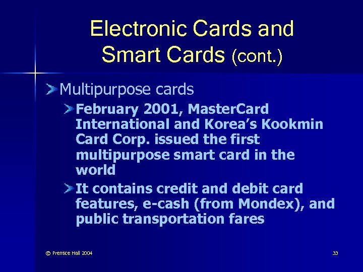 Electronic Cards and Smart Cards (cont. ) Multipurpose cards February 2001, Master. Card International