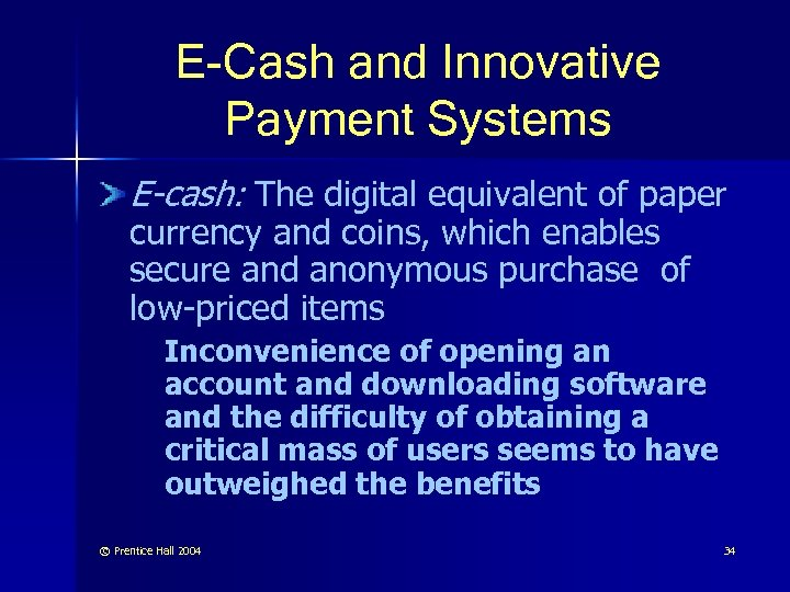 E-Cash and Innovative Payment Systems E-cash: The digital equivalent of paper currency and coins,