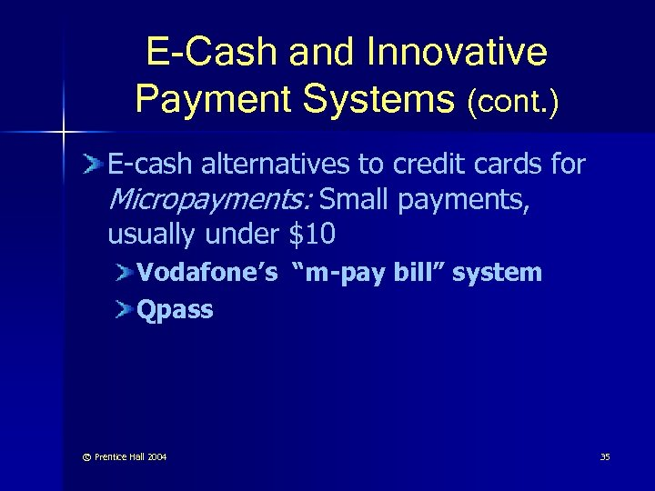 E-Cash and Innovative Payment Systems (cont. ) E-cash alternatives to credit cards for Micropayments: