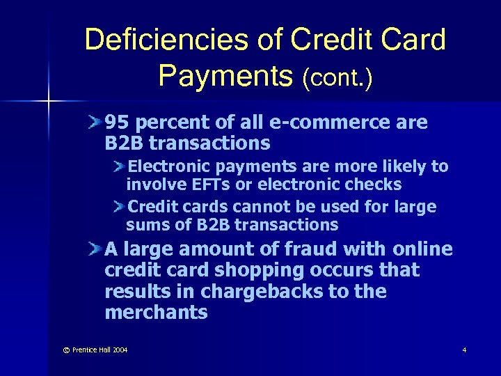 Deficiencies of Credit Card Payments (cont. ) 95 percent of all e-commerce are B