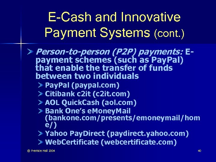 E-Cash and Innovative Payment Systems (cont. ) Person-to-person (P 2 P) payments: Epayment schemes