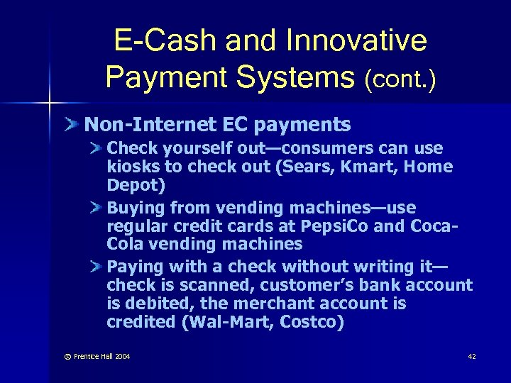 E-Cash and Innovative Payment Systems (cont. ) Non-Internet EC payments Check yourself out—consumers can