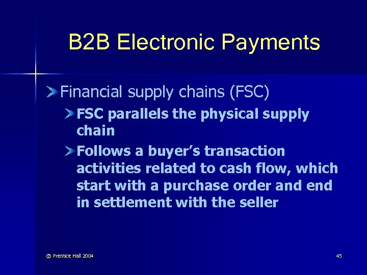 B 2 B Electronic Payments Financial supply chains (FSC) FSC parallels the physical supply