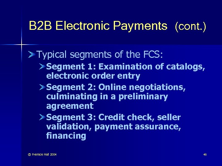 B 2 B Electronic Payments (cont. ) Typical segments of the FCS: Segment 1: