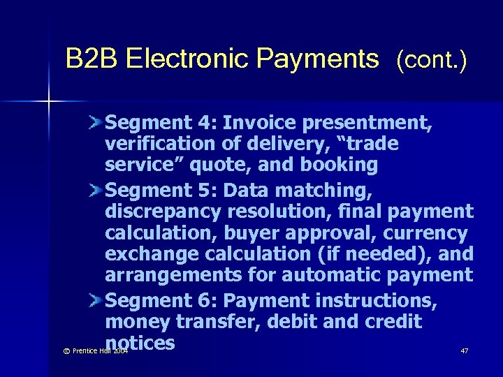 B 2 B Electronic Payments (cont. ) Segment 4: Invoice presentment, verification of delivery,