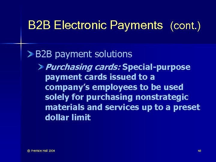 B 2 B Electronic Payments (cont. ) B 2 B payment solutions Purchasing cards: