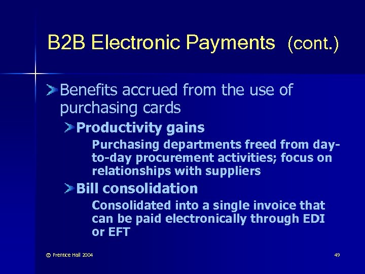 B 2 B Electronic Payments (cont. ) Benefits accrued from the use of purchasing