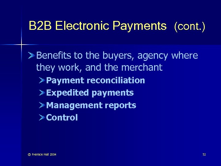 B 2 B Electronic Payments (cont. ) Benefits to the buyers, agency where they