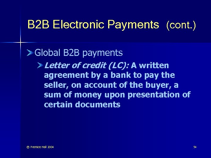 B 2 B Electronic Payments (cont. ) Global B 2 B payments Letter of