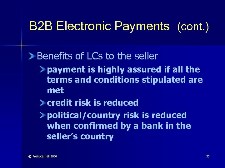 B 2 B Electronic Payments (cont. ) Benefits of LCs to the seller payment