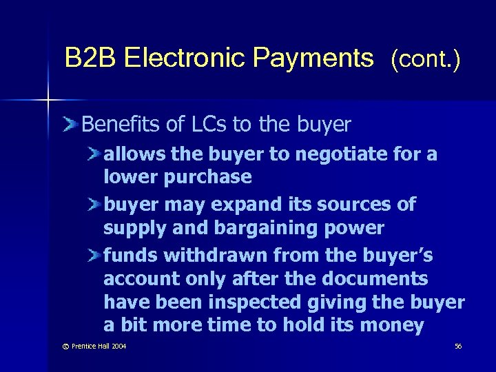 B 2 B Electronic Payments (cont. ) Benefits of LCs to the buyer allows
