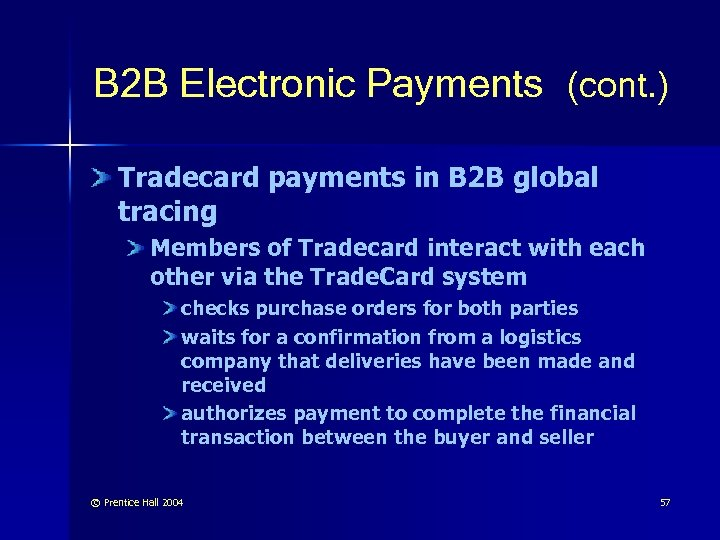 B 2 B Electronic Payments (cont. ) Tradecard payments in B 2 B global