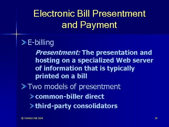 Electronic Bill Presentment and Payment E-billing Presentment: The presentation and hosting on a specialized