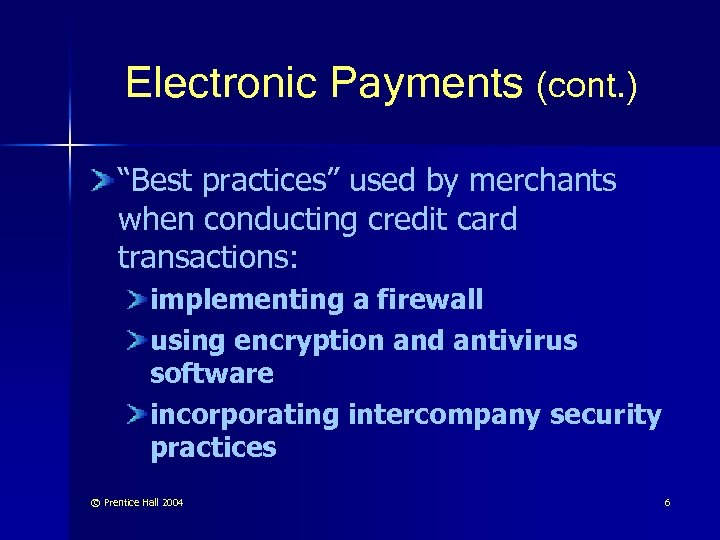 """Electronic Payments (cont. ) """"Best practices"""" used by merchants when conducting credit card transactions:"""
