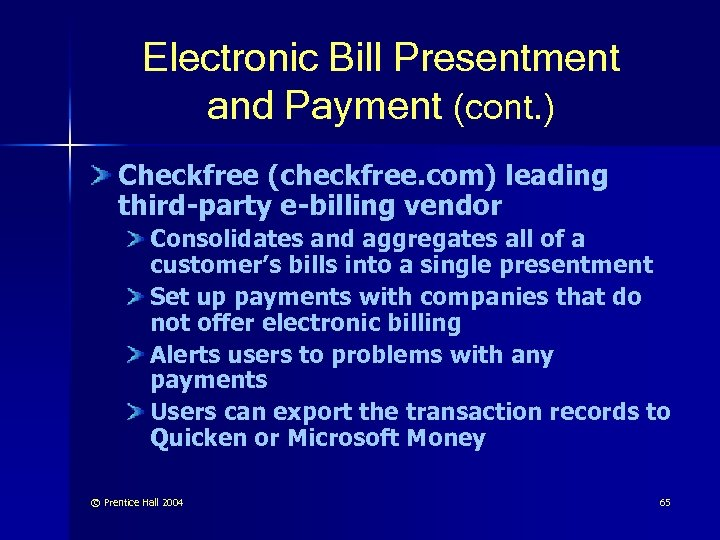 Electronic Bill Presentment and Payment (cont. ) Checkfree (checkfree. com) leading third-party e-billing vendor