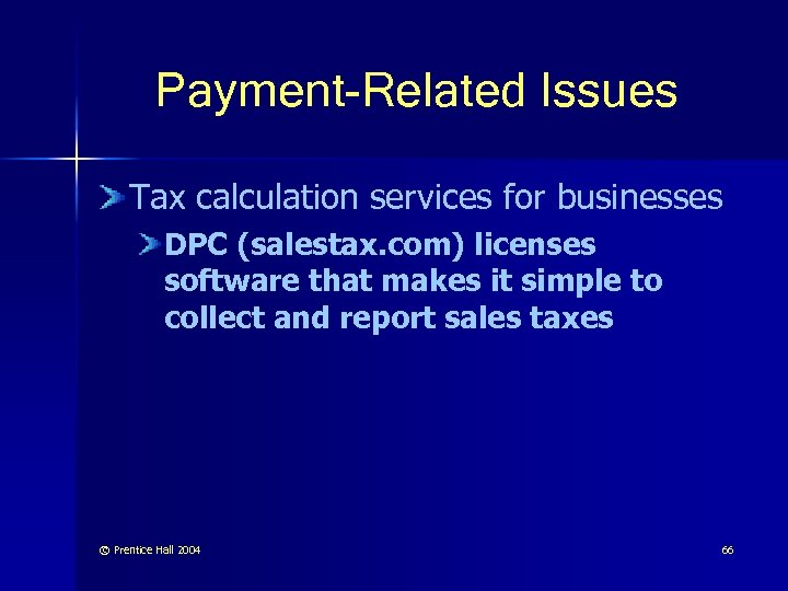 Payment-Related Issues Tax calculation services for businesses DPC (salestax. com) licenses software that makes