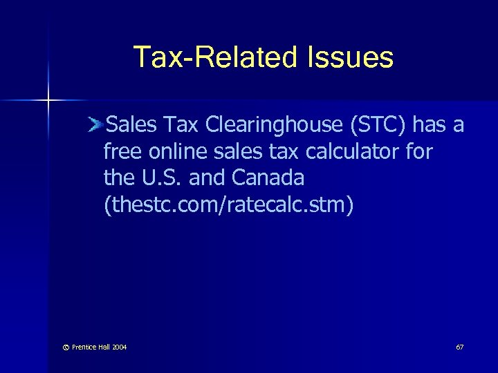 Tax-Related Issues Sales Tax Clearinghouse (STC) has a free online sales tax calculator for