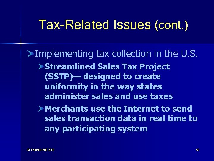 Tax-Related Issues (cont. ) Implementing tax collection in the U. S. Streamlined Sales Tax