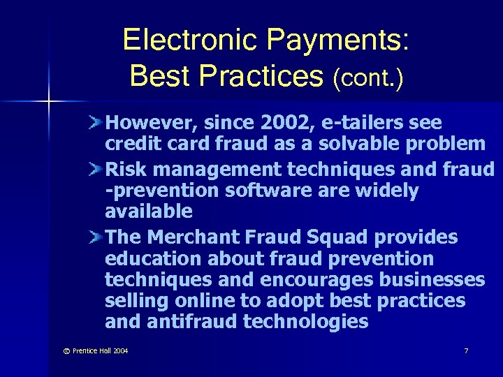 Electronic Payments: Best Practices (cont. ) However, since 2002, e-tailers see credit card fraud