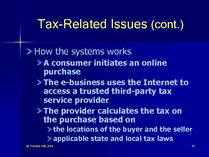 Tax-Related Issues (cont. ) How the systems works A consumer initiates an online purchase