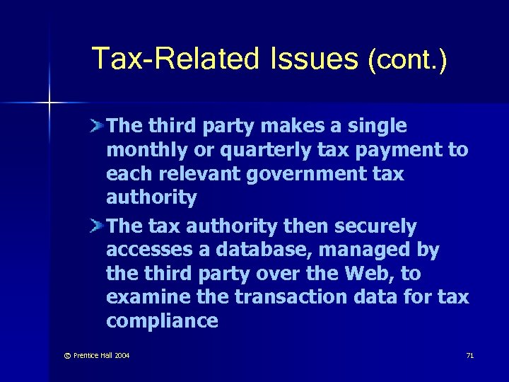 Tax-Related Issues (cont. ) The third party makes a single monthly or quarterly tax