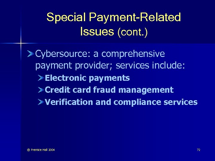 Special Payment-Related Issues (cont. ) Cybersource: a comprehensive payment provider; services include: Electronic payments