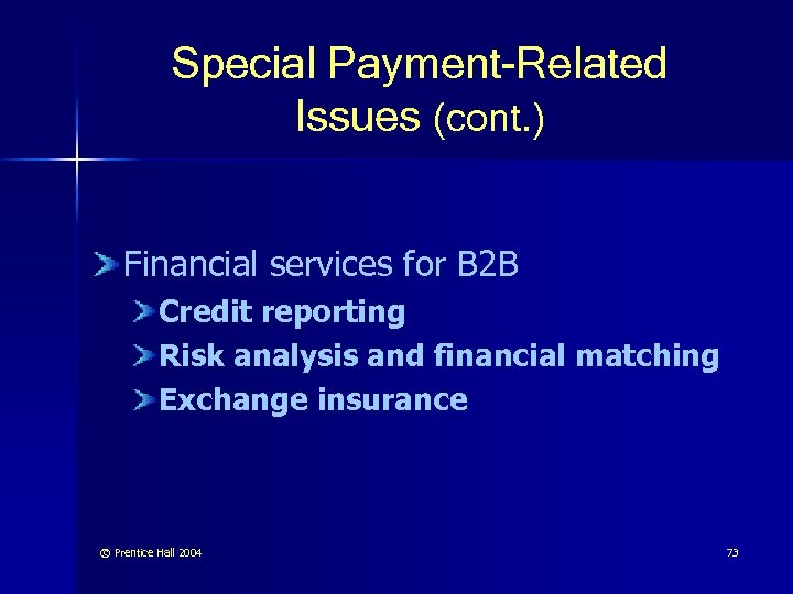 Special Payment-Related Issues (cont. ) Financial services for B 2 B Credit reporting Risk