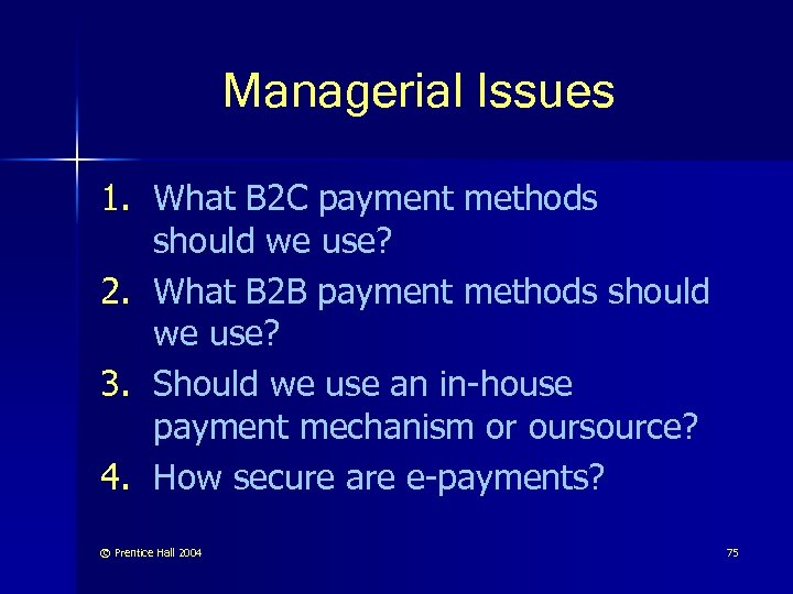 Managerial Issues 1. What B 2 C payment methods should we use? 2. What
