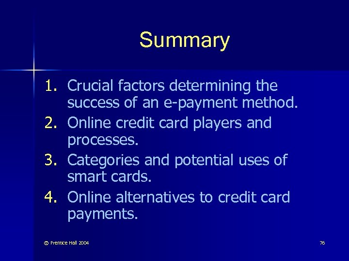 Summary 1. Crucial factors determining the success of an e-payment method. 2. Online credit