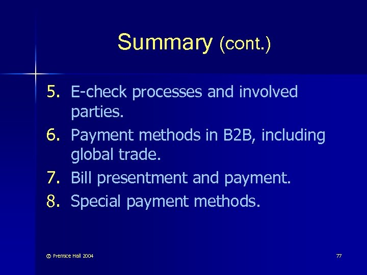 Summary (cont. ) 5. E-check processes and involved parties. 6. Payment methods in B