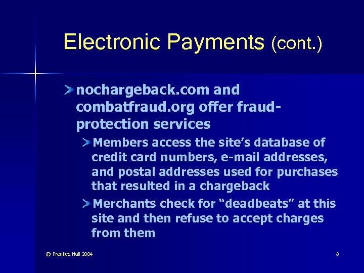 Electronic Payments (cont. ) nochargeback. com and combatfraud. org offer fraudprotection services Members access