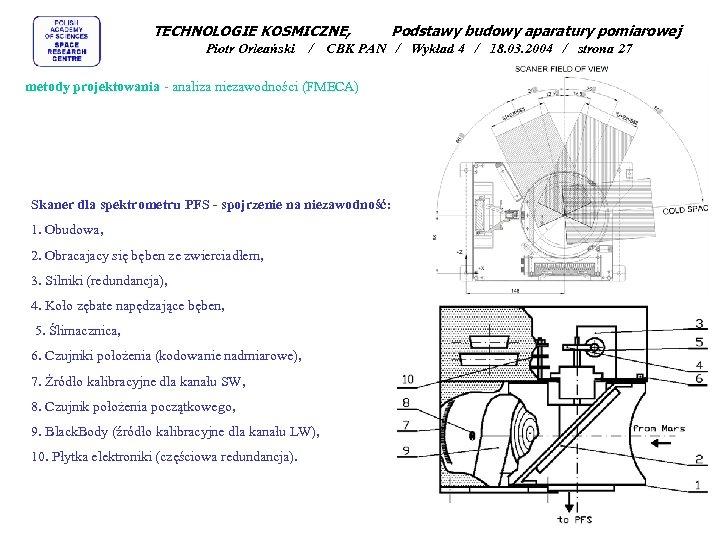 TECHNOLOGIE KOSMICZNE, Piotr Orleański / CBK PAN / Wykład 4 / 18. 03. 2004