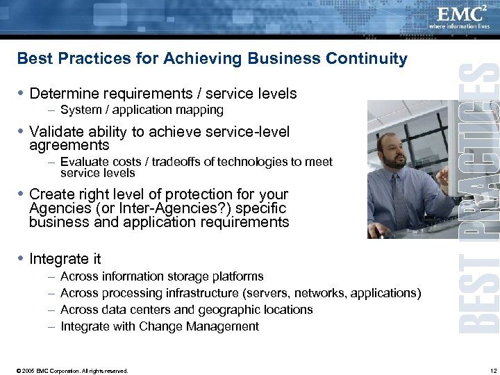 Best Practices for Achieving Business Continuity Determine requirements / service levels – System /