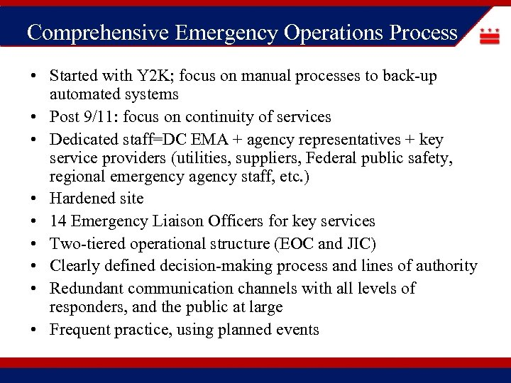 Comprehensive Emergency Operations Process • Started with Y 2 K; focus on manual processes