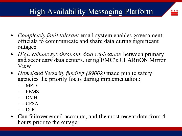 High Availability Messaging Platform • Completely fault tolerant email system enables government officials to