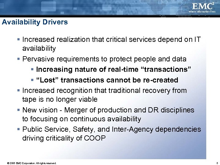 Availability Drivers § Increased realization that critical services depend on IT availability § Pervasive