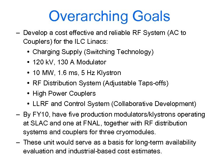 Overarching Goals – Develop a cost effective and reliable RF System (AC to Couplers)