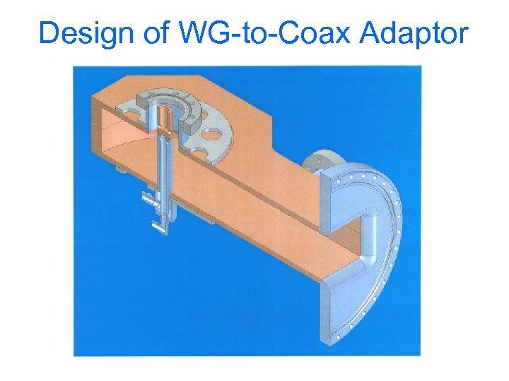 Design of WG-to-Coax Adaptor