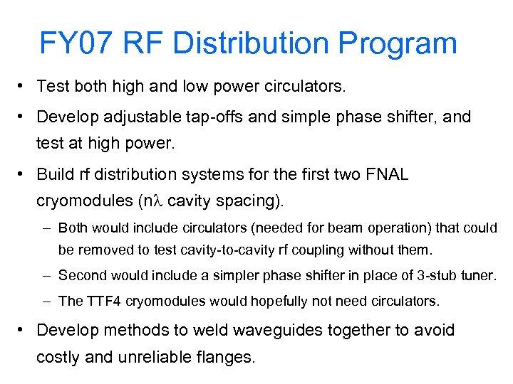 FY 07 RF Distribution Program • Test both high and low power circulators. •