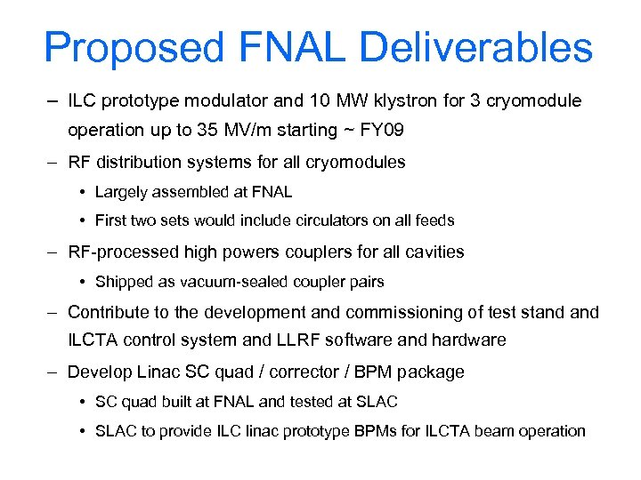 Proposed FNAL Deliverables – ILC prototype modulator and 10 MW klystron for 3 cryomodule