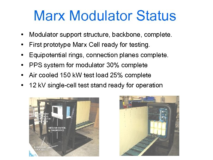 Marx Modulator Status • Modulator support structure, backbone, complete. • First prototype Marx Cell
