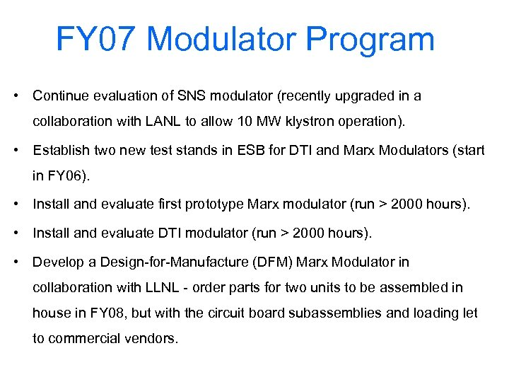 FY 07 Modulator Program • Continue evaluation of SNS modulator (recently upgraded in a
