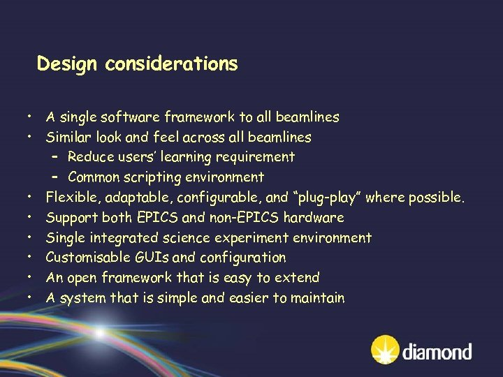 Design considerations • A single software framework to all beamlines • Similar look and