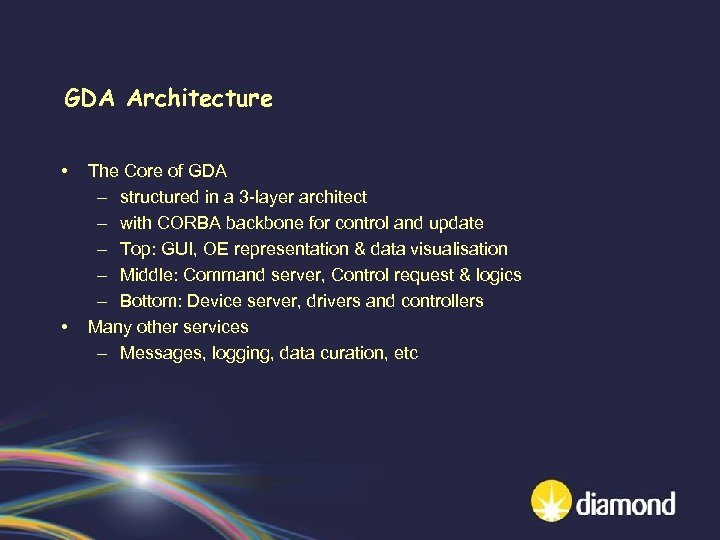 GDA Architecture • • The Core of GDA – structured in a 3 -layer