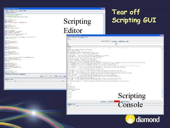 Scripting Editor Tear off Scripting GUI Scripting Console