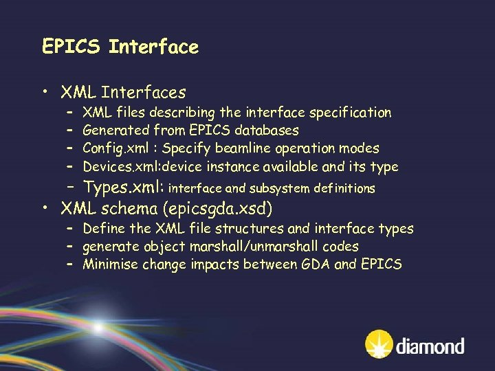 EPICS Interface • XML Interfaces – – XML files describing the interface specification Generated