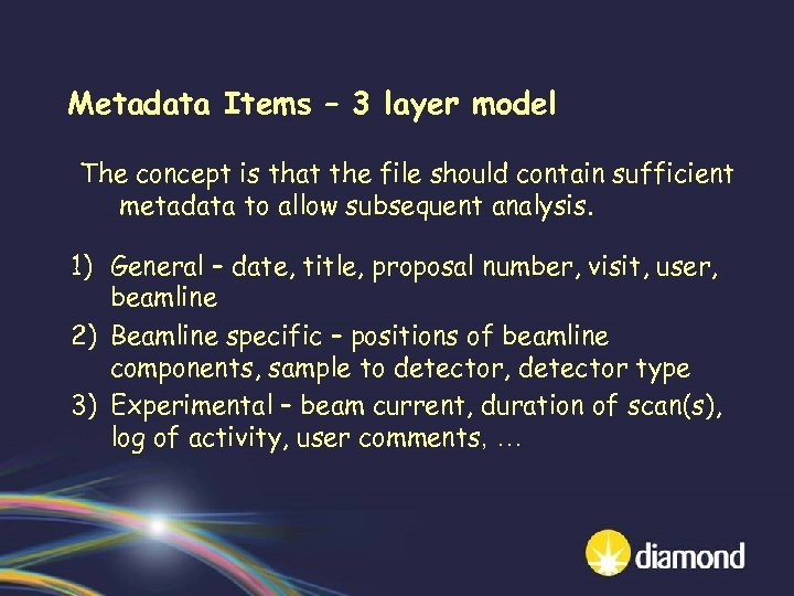 Metadata Items – 3 layer model The concept is that the file should contain